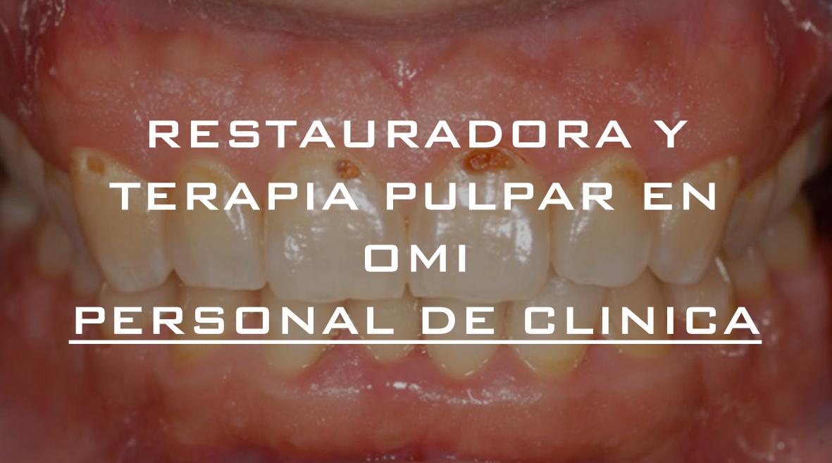 Odontología Restauradora y terapia pulpar en OMI