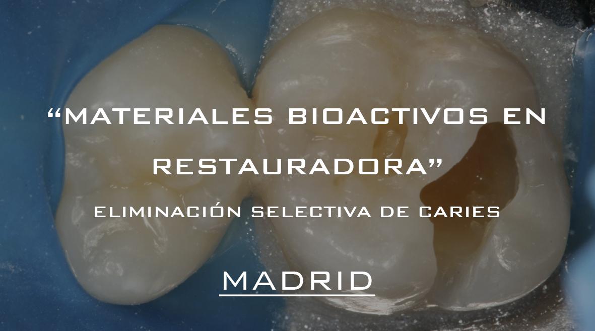 Madrid- Materiales bioactivos en odontología restauradora